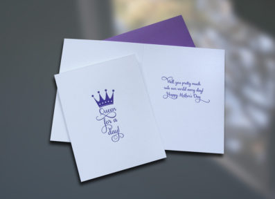Queen For A Day Mother's Day Card – Sky of Blue Cards – $4.50 each