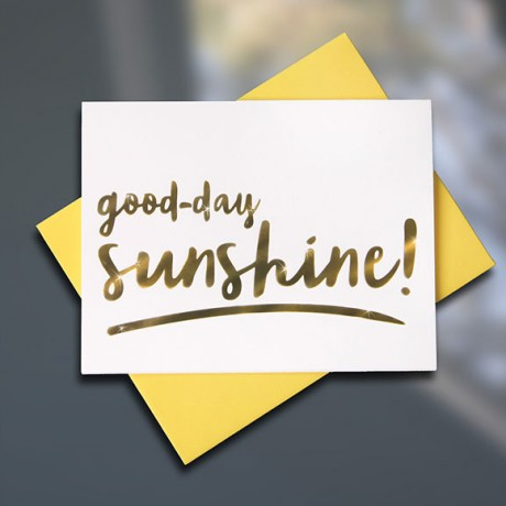 Good Day Sunshine Letterpress Foil Card — Sky of Blue Cards — $5.50/single $22/Box of 8