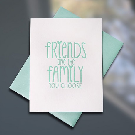 Friends Are Family Letterpress Card — Sky of Blue Cards — $5/single