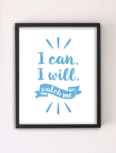 I Can.I Will.WatchMe. 8×10 Letterpress Art Print by Sky of Blue Cards, $5.95/ea. @ www.skyofbluecards.com