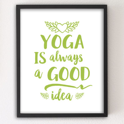 Yoga is Always a Good Idea motivational letterpress 8×10 art print by Sky of Blue Cards — $5.95, unframed www.skyofbluecards.com