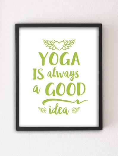 Yoga is Always a Good Idea motivational letterpress 8×10 art print by Sky of Blue Cards — $5.95, unframed www.skyofbluecards.com