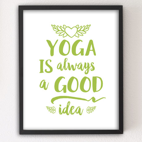 Yoga is Always a Good Idea motivational letterpress 8x10 art print by Sky of Blue Cards — $5.95, unframed www.skyofbluecards.com