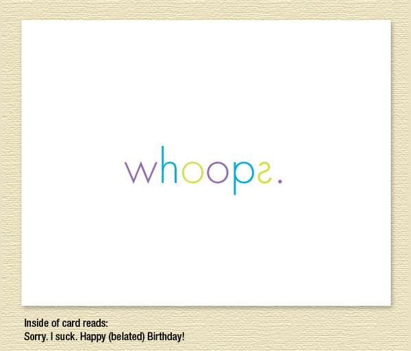 Whoops – Belated Birthday Card