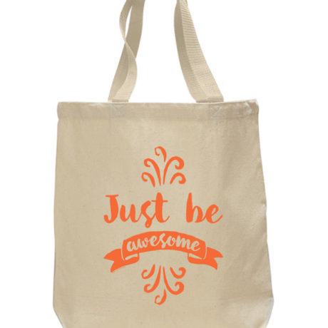 Just Be Awesome Tote Bag