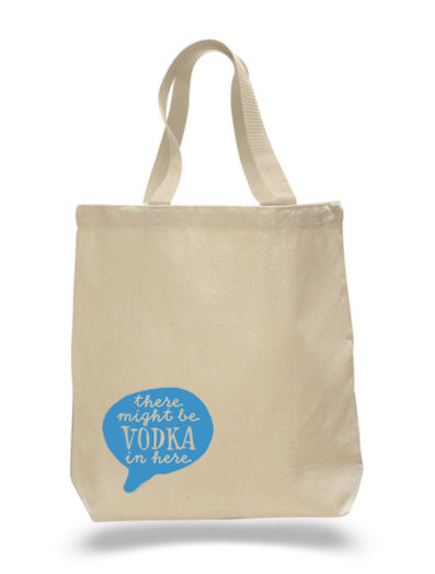 Might Be Vodka Tote Bag by Sky of Blue Cards – $20 www.skyofbluecards.com