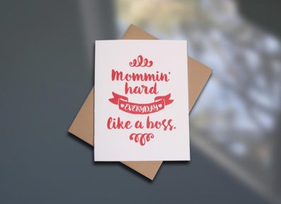 Mommin' Hard Letterpress Mother's Day card by Sky of Blue Cards. $5/single www.skyofbluecards.com