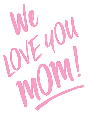 00396_We_Love_You_Mom_cropped