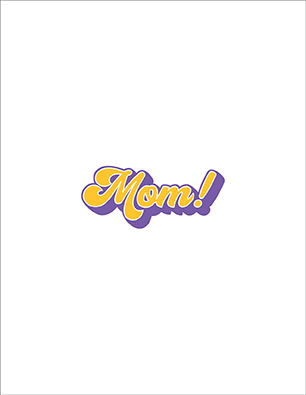 Mom! – The Groovy Collection